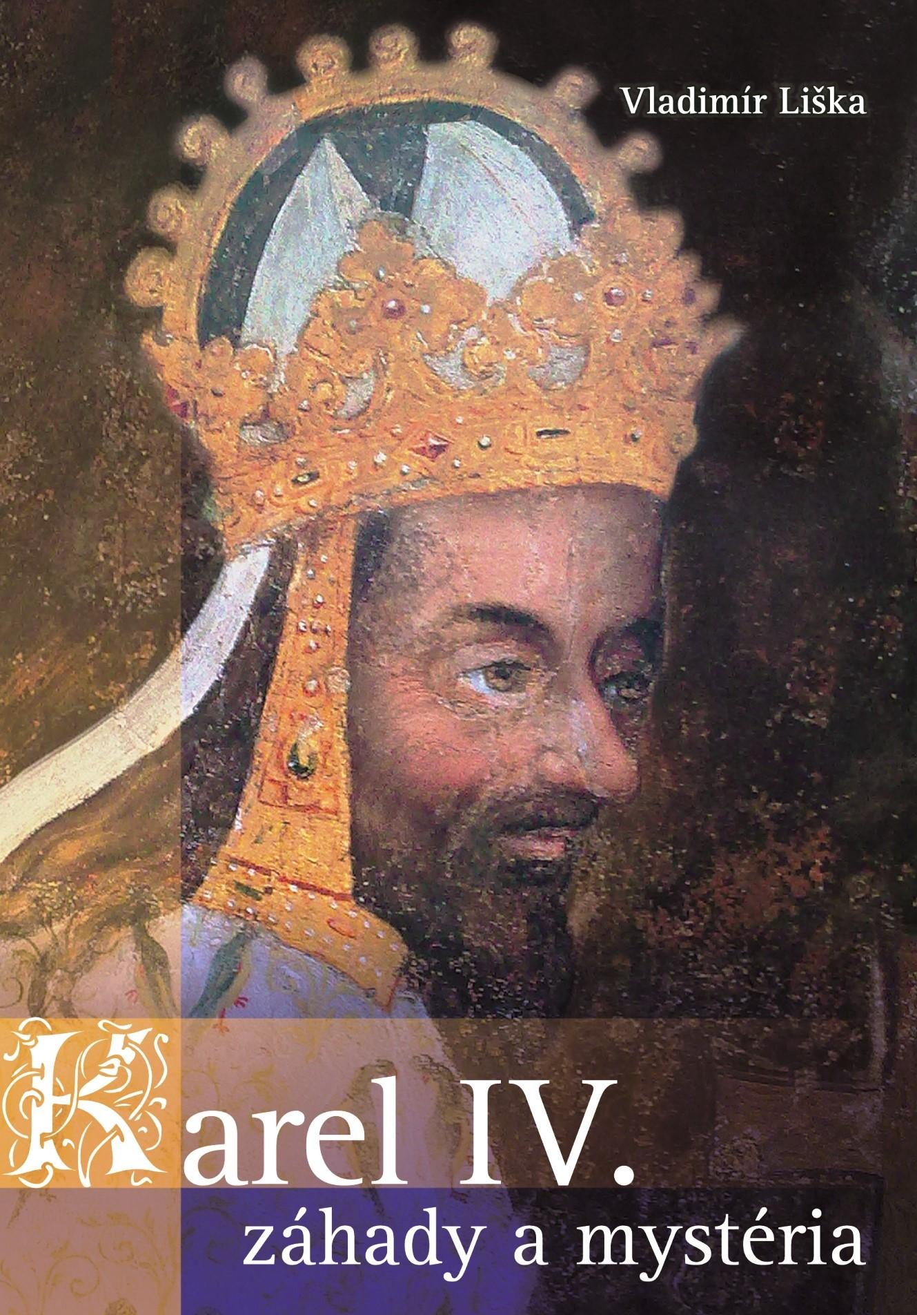 Karel IV. - záhady a mysteria | Vladimír Liška