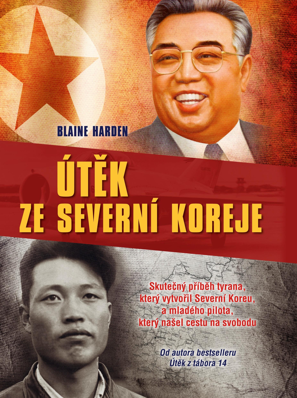 Útěk ze Severní Koreje | Blaine Harden