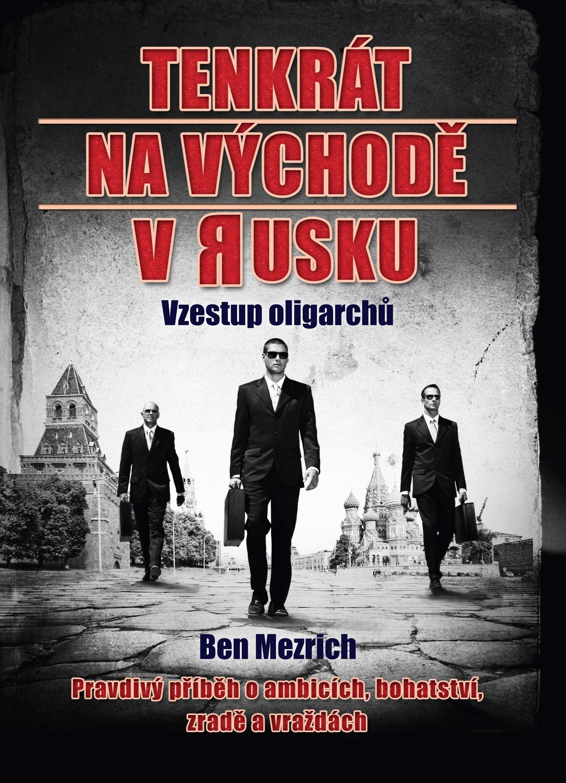 Tenkrát na východě v Rusku | Ben Mezrich