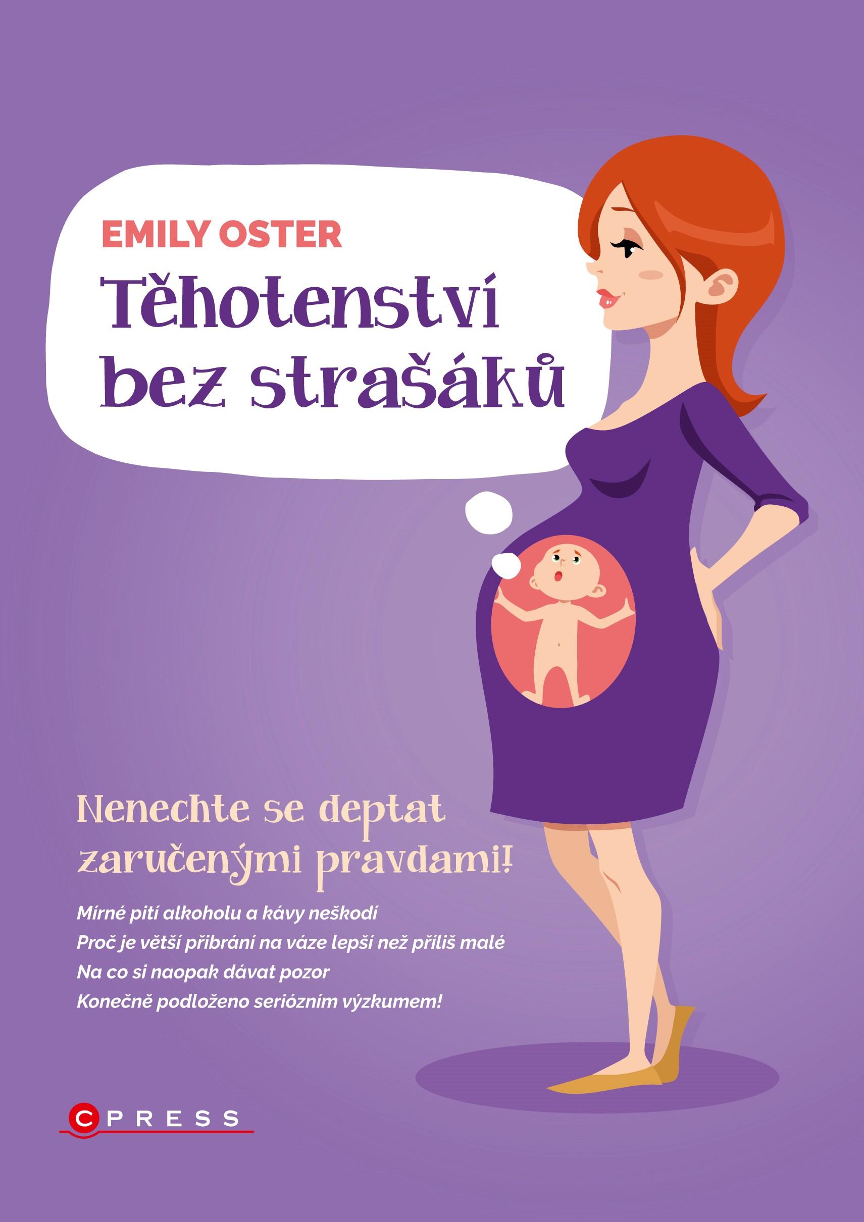 Těhotenství bez strašáků   Emily Oster