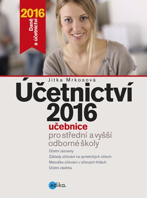 Účetnictví 2016, učebnice pro SŠ a VOŠ | Jitka Mrkosová