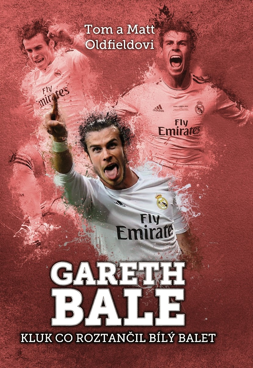 Gareth Bale: kluk co roztančil bílý balet | Matt Oldfield, Tom Oldfield