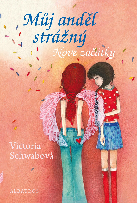 Můj anděl strážný: Nové začátky | Victoria Schwabová, Bohumila Becerra- Gablasová