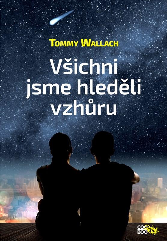 Všichni jsme hleděli vzhůru   Tommy Wallach