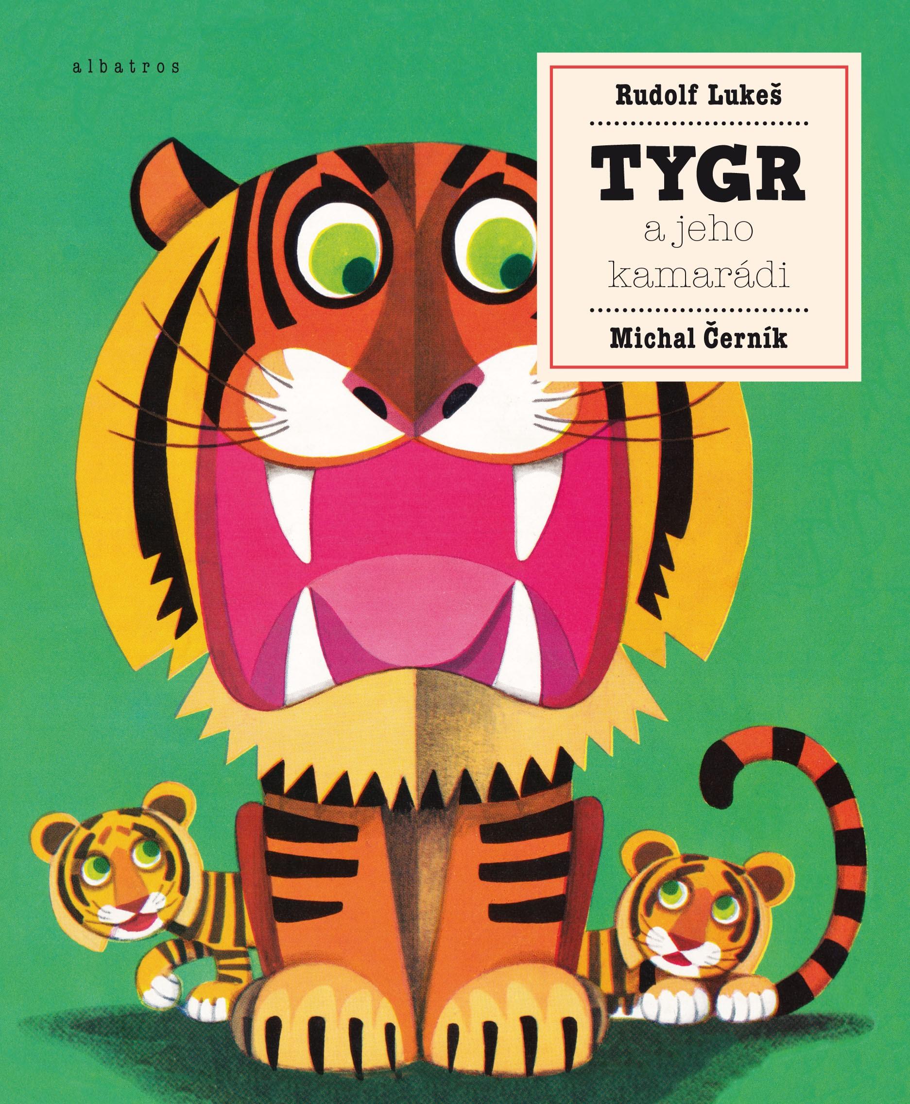 Tygr a jeho kamarádi | Michal Černík, Rudolf Lukeš