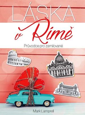 Mark Lamprell – Láska v Římě