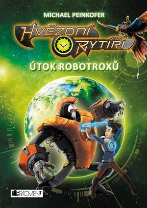 Michael Peinkofer – Hvězdní rytíři - Útok robotroxů
