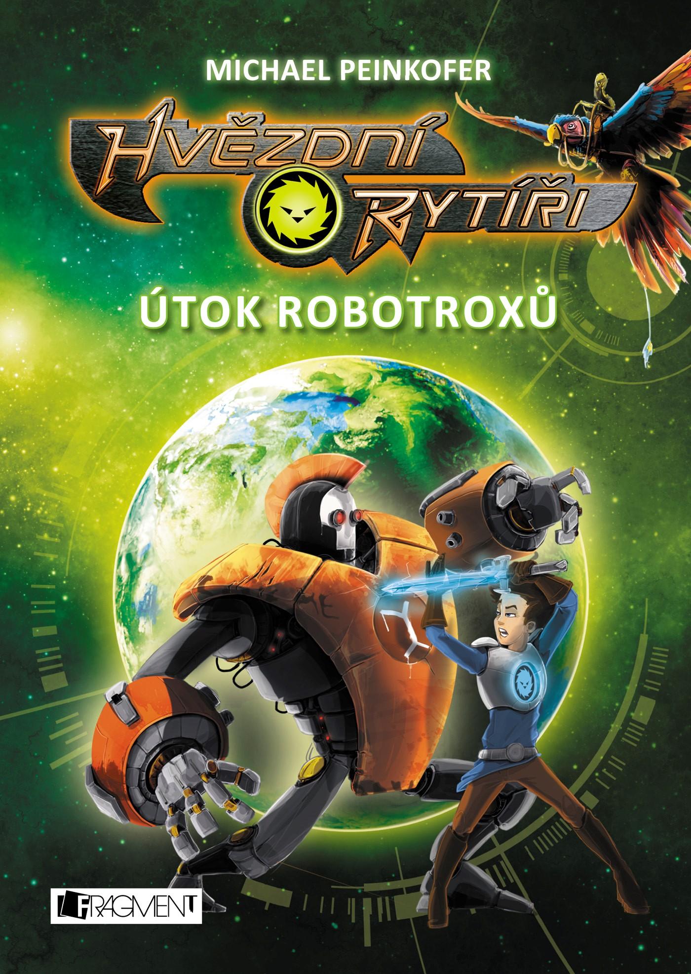 Hvězdní rytíři - Útok robotroxů | Michael Peinkofer
