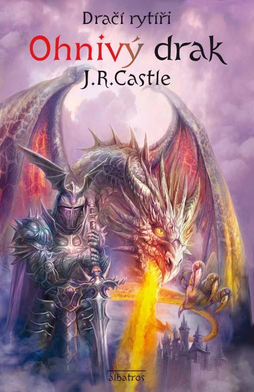 Dračí rytíři (1): Ohnivý drak | Jan Patrik Krásný, J. R. Castle