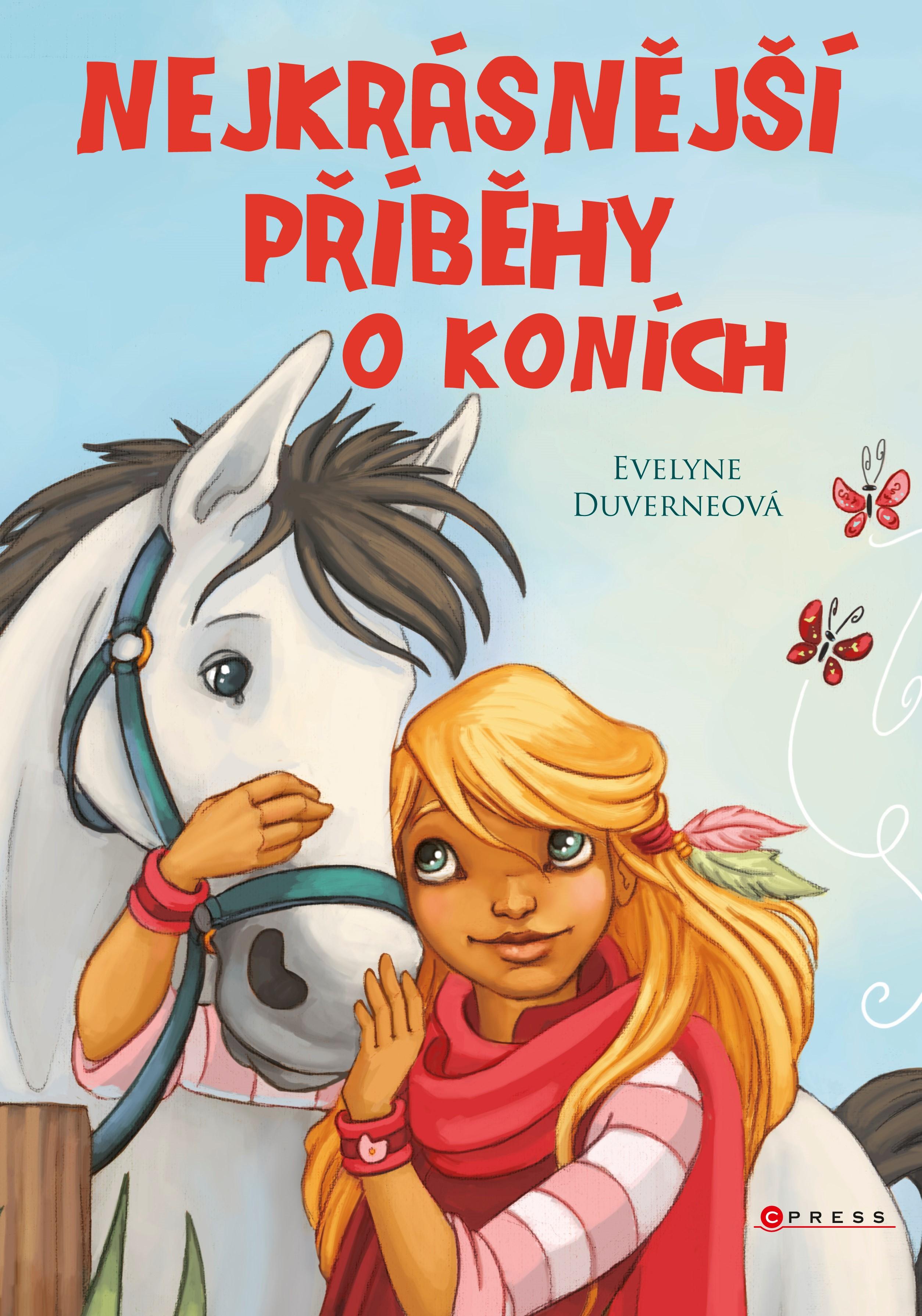 Nejkrásnější příběhy o koních | Evelyne Duverneová, kolektiv