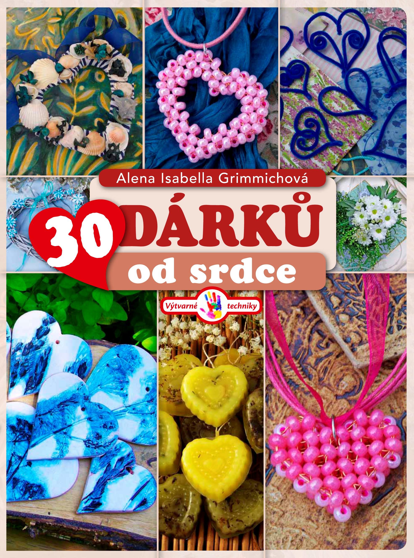30 dárků od srdce | Alena Grimmichová