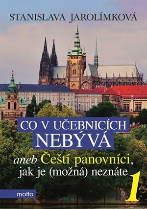 Stanislava Jarolímková – Co v učebnicích nebývá aneb Čeští panovníci, jak je (možná) neznáte 1