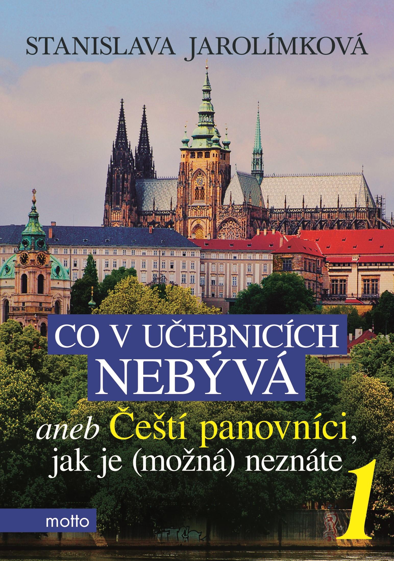 Co v učebnicích nebývá aneb Čeští panovníci, jak je (možná) neznáte 1