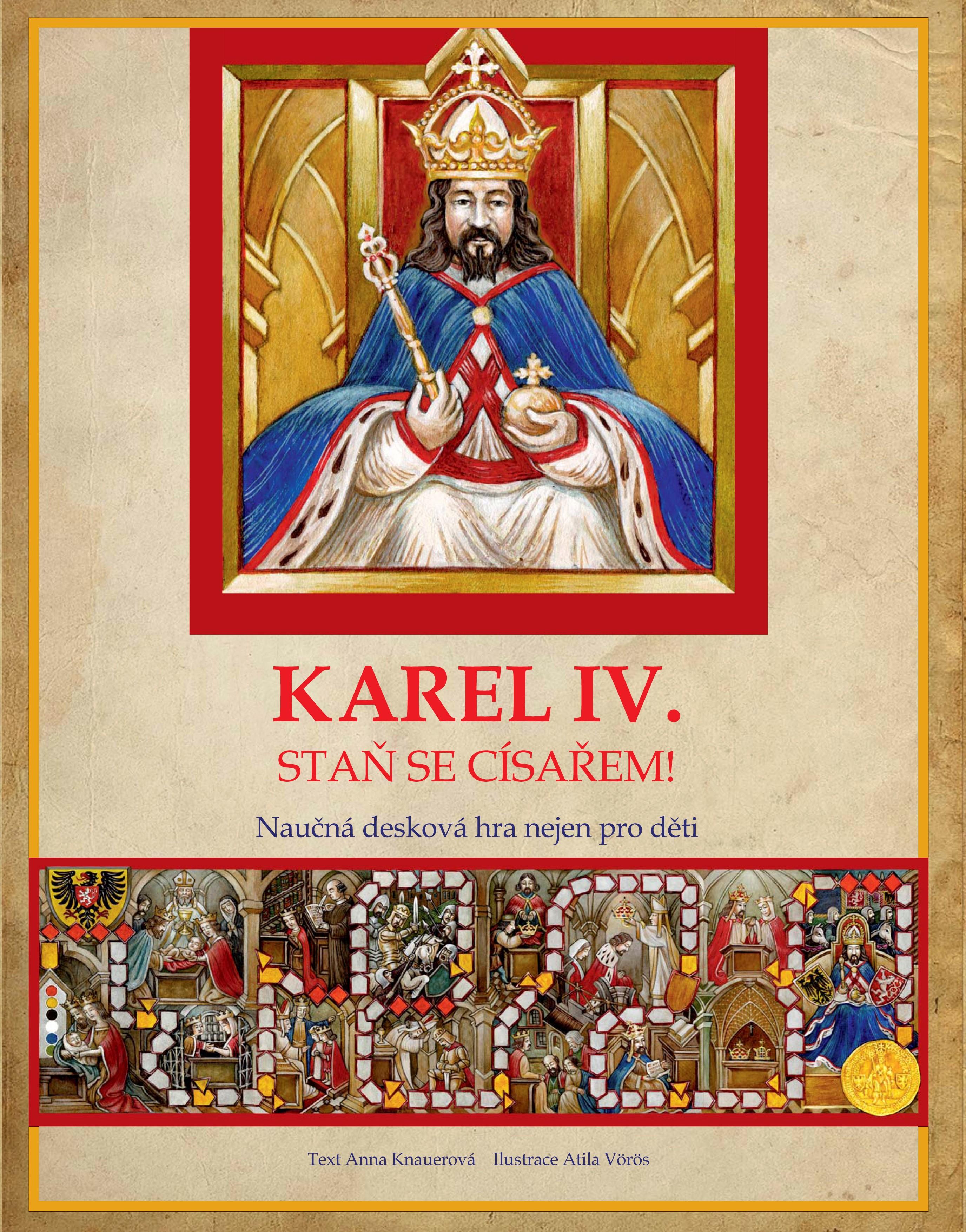 Karel IV. Staň se císařem!