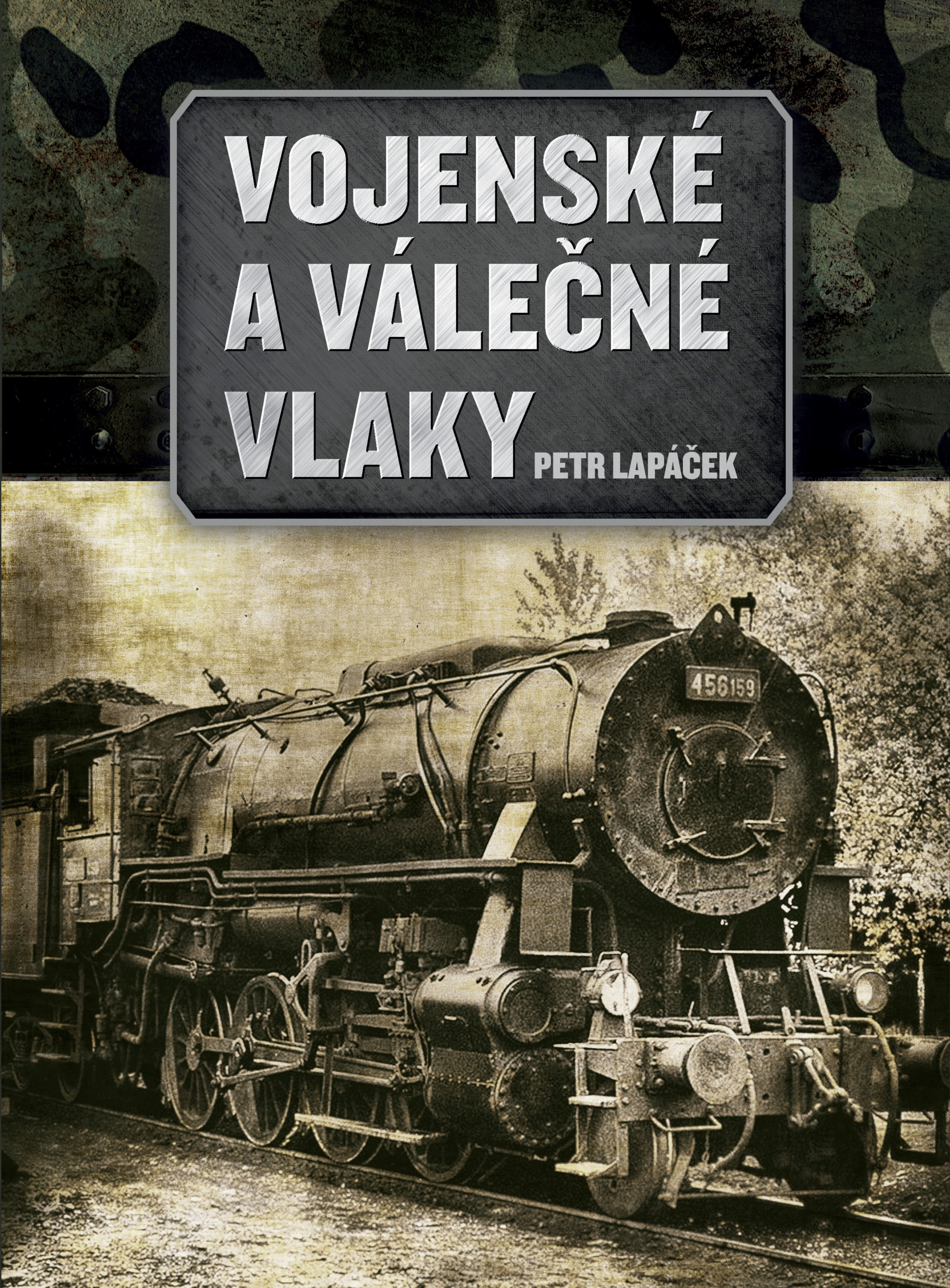 Vojenské a válečné vlaky | Petr Lapáček