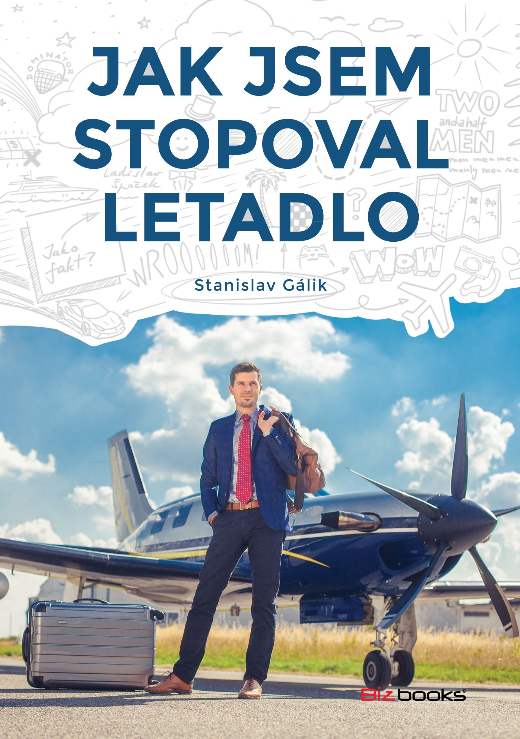 Jak jsem stopoval letadlo | Stanislav Gálik