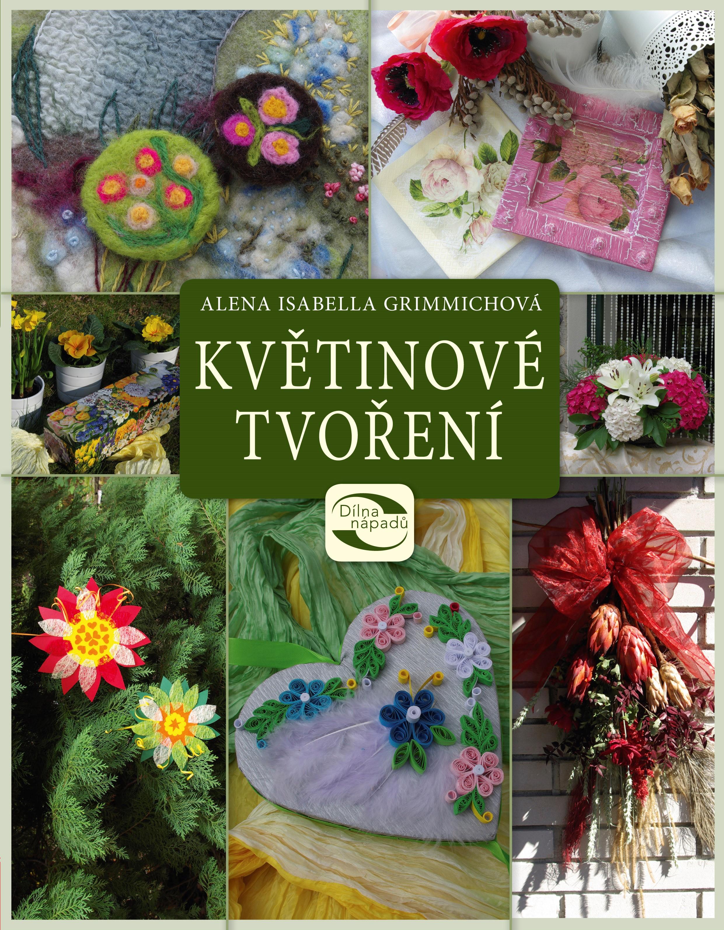 Květinové tvoření   Alena Grimmichová