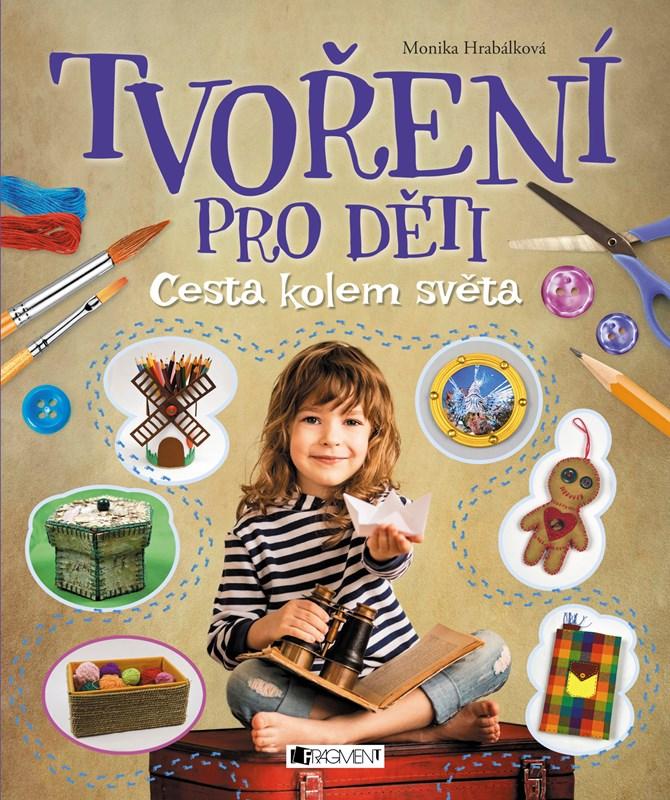 Tvoření pro děti | Monika Hrabálková