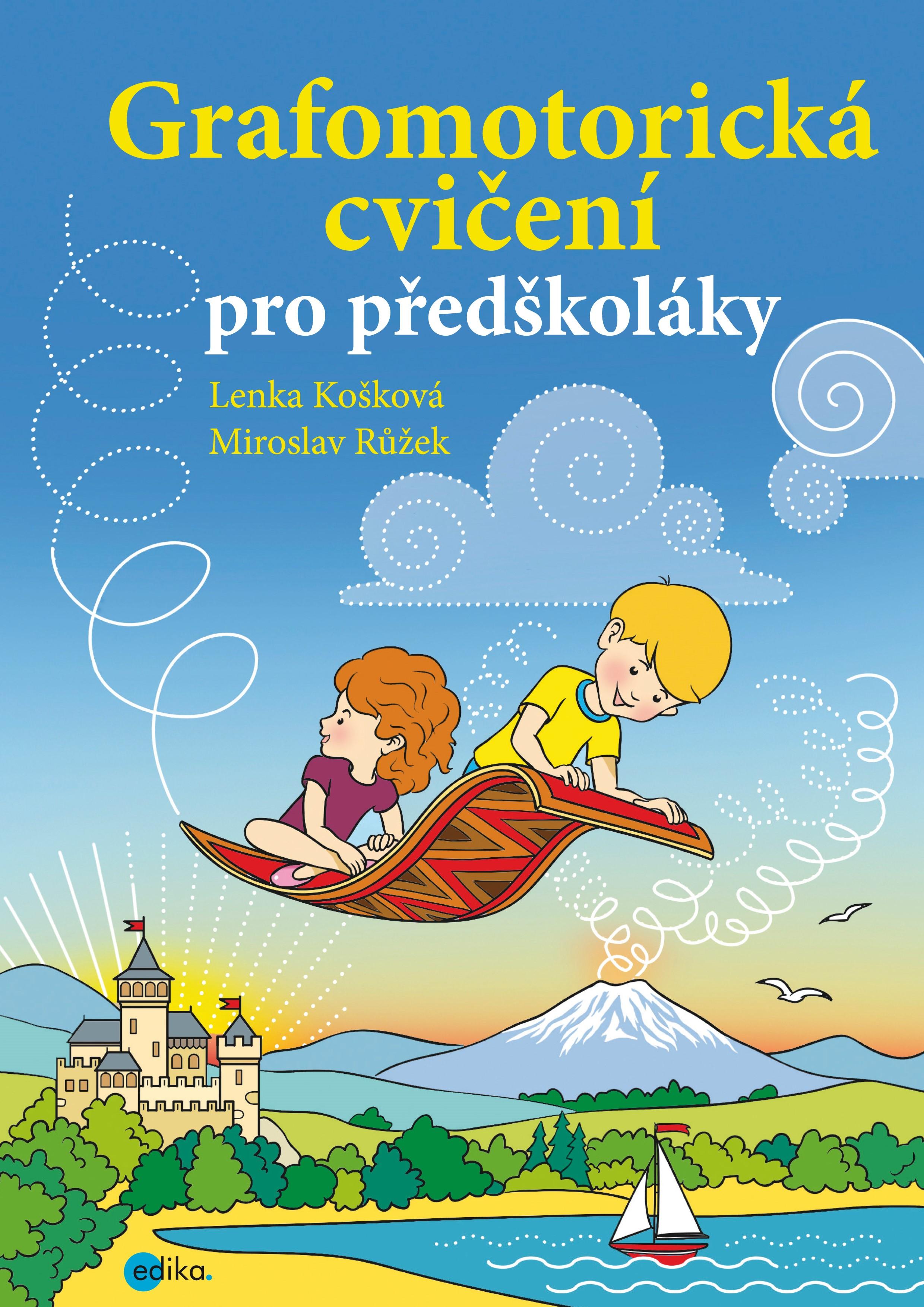 Grafomotorická cvičení pro předškoláky | Růžek Miroslav, Lenka Košková