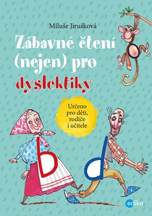 Zábavné čtení (nejen) pro dyslektiky | MIluše Jirušková, Aleš Čuma
