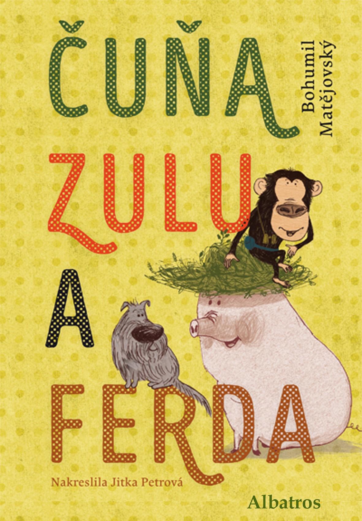 Čuňa, Zulu a Ferda | Bohumil Matějovský
