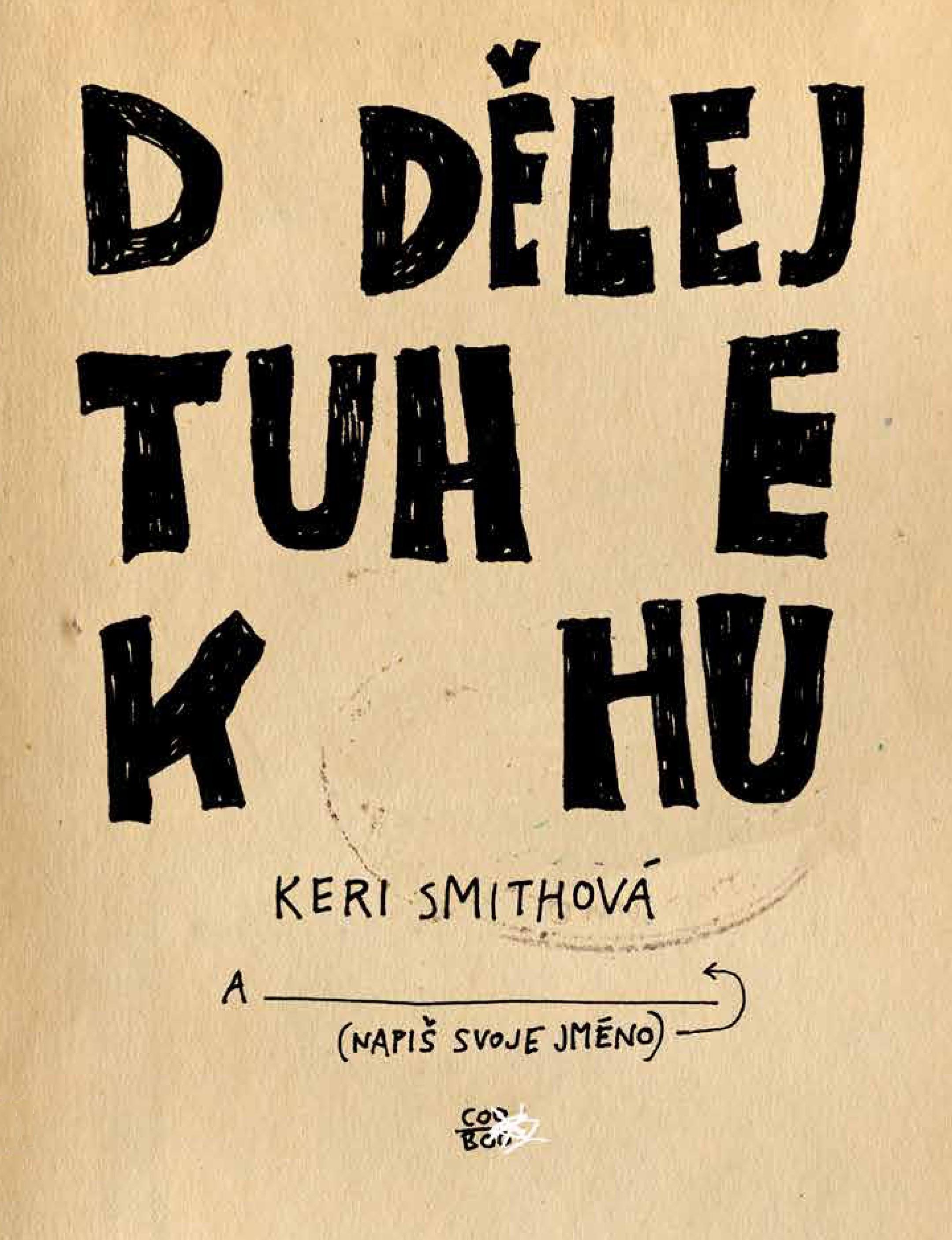 Dodělej tuhle knihu | Keri Smithová