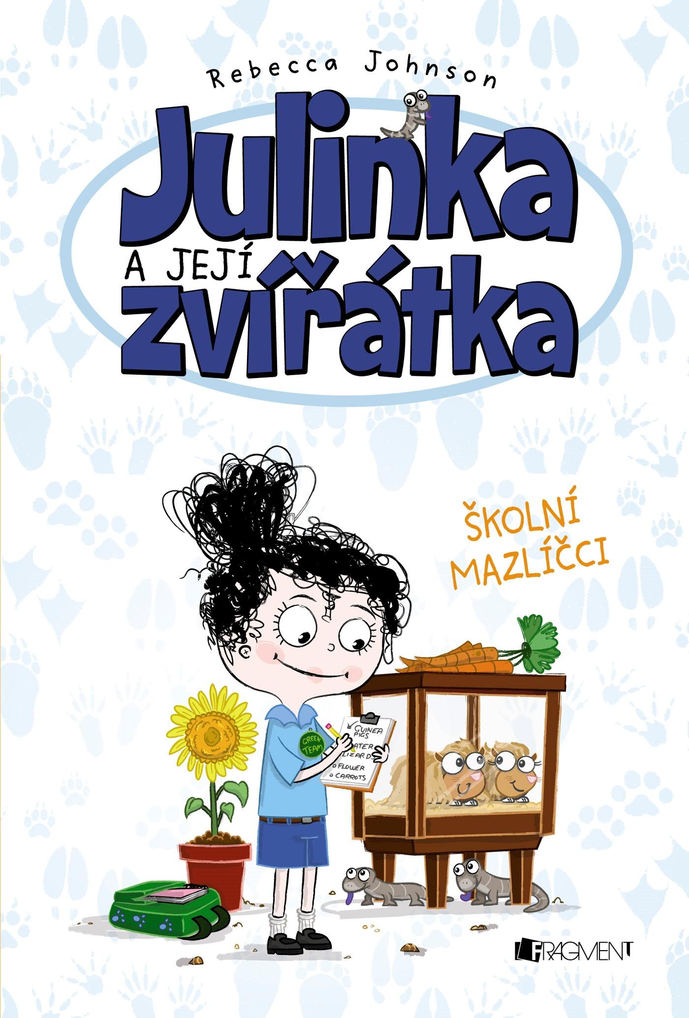 Julinka a její zvířátka – Školní mazlíčci | Rebecca Johnson