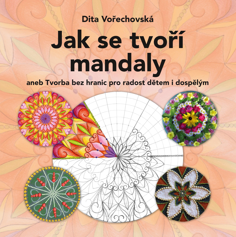 Jak se tvoří mandaly | Dita Vořechovská