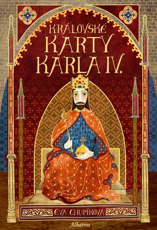 Královské karty Karla IV. | Eva Chupíková