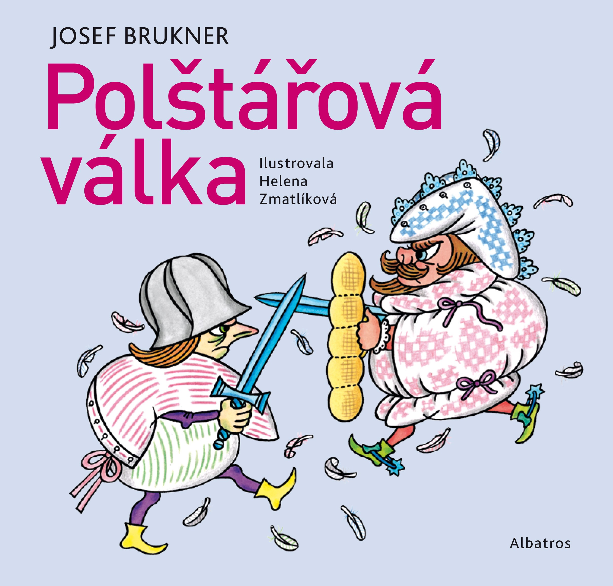 Polštářová válka | Helena Zmatlíková, Josef Brukner