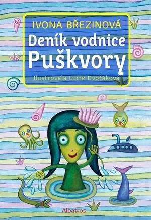 Deník vodnice Puškvory | Miro Hadinec, Ivona Březinová, Lucie Dvořáková