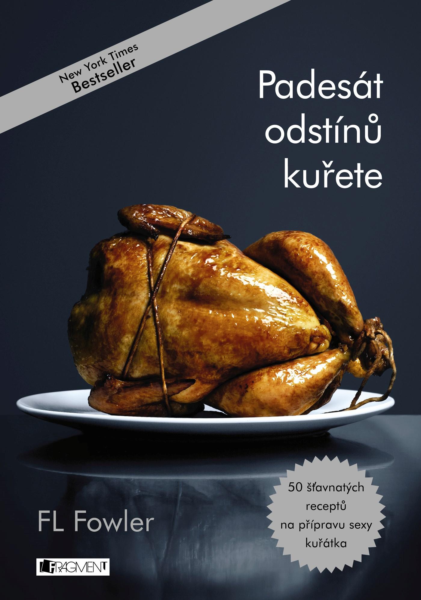 Padesát odstínů kuřete