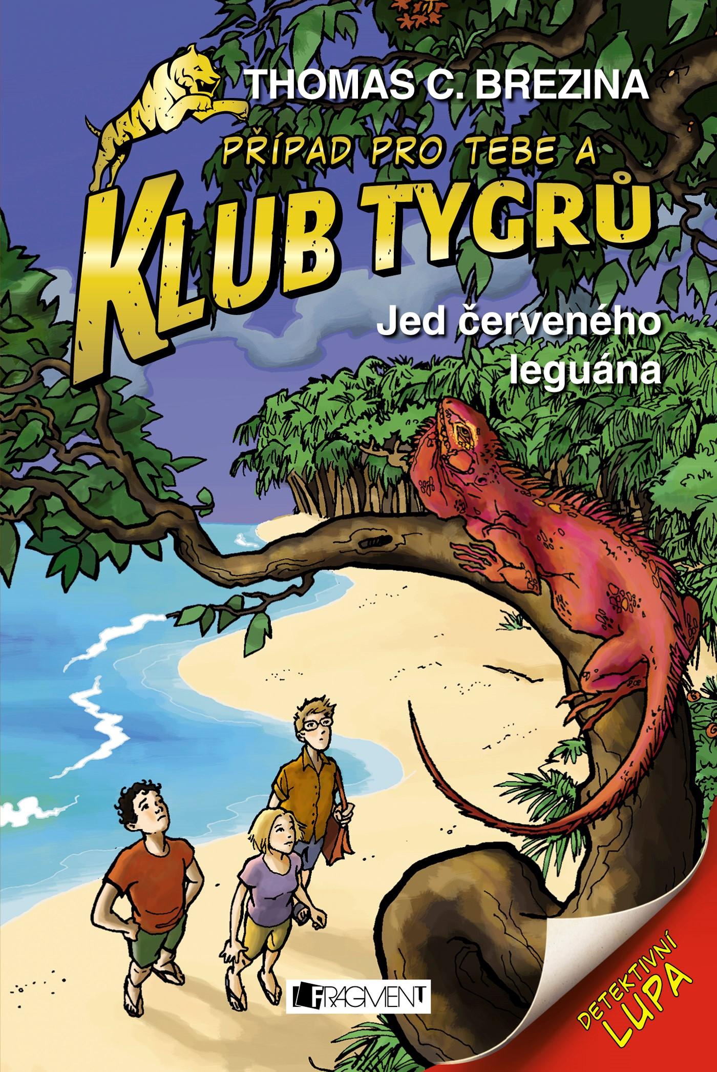 KLUB TYGRŮ - JED ČERVENÉHO LEGUÁNA