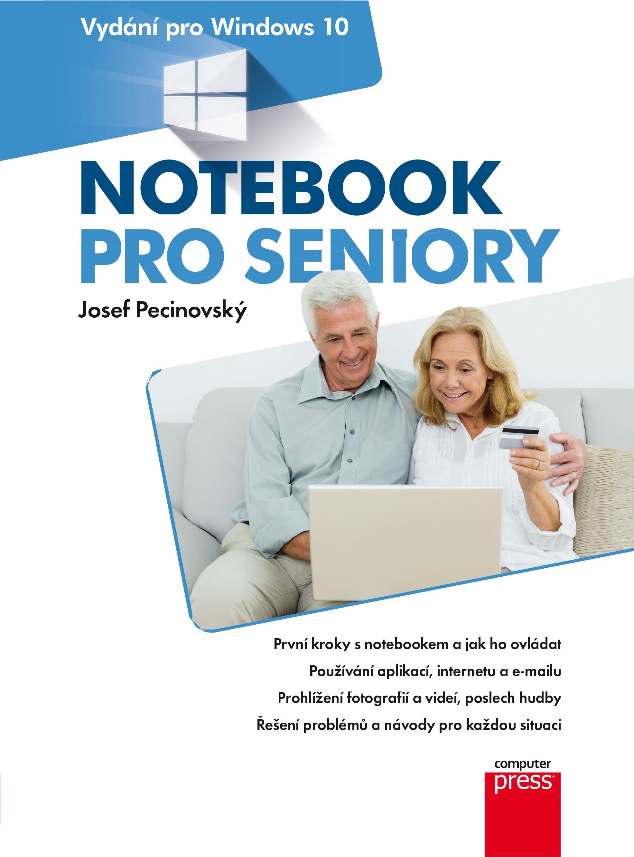 Notebook pro seniory: Vydání pro Windows 10   Josef Pecinovský