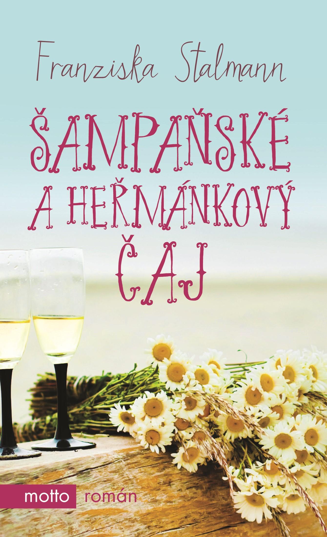 Šampaňské a heřmánkový čaj | Franziska Stalmann