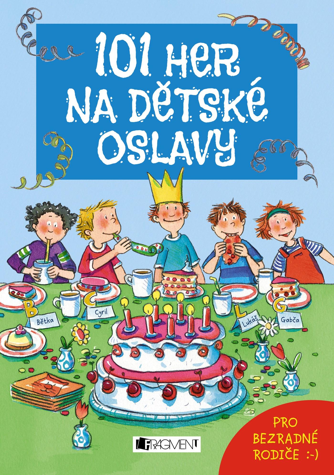 101 her na dětské oslavy | Silvia Schmitz, Anna Bernhard