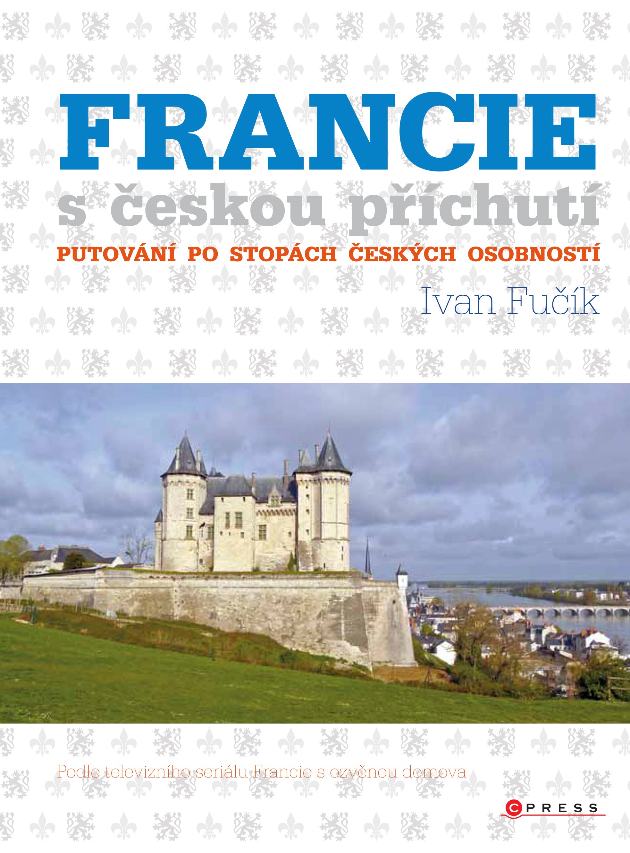 Francie s českou příchutí | Ivan Fučík