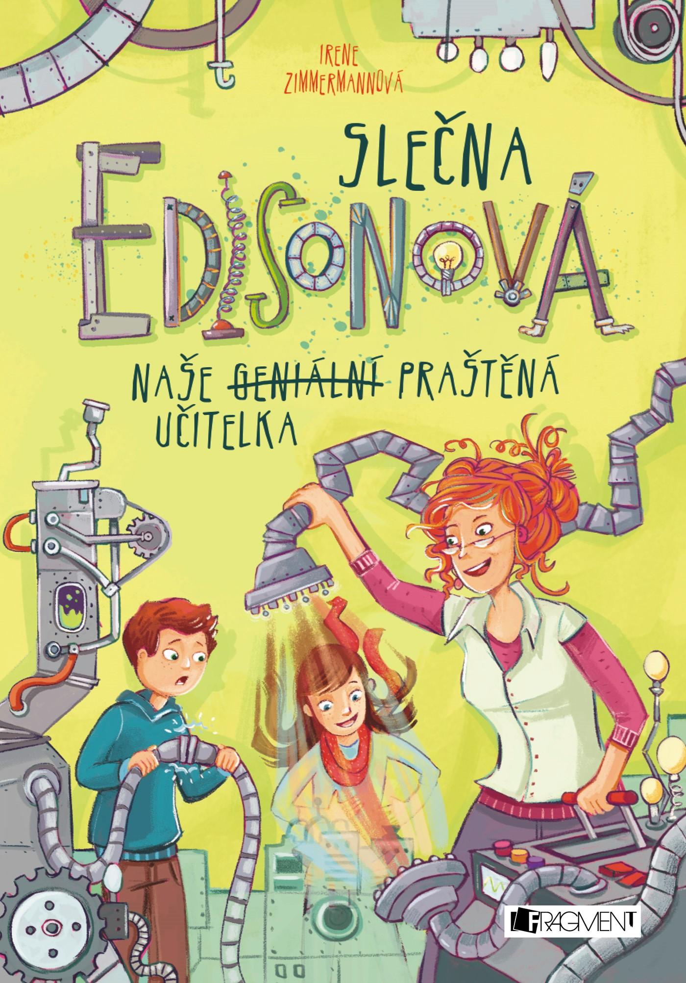 Slečna Edisonová – naše (geniální) praštěná učitelka