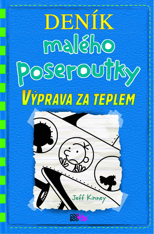 DENÍK MALÉHO POSEROUTKY 12 - VÝPRAVA ZA TEPLEM