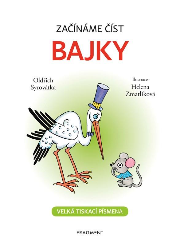 Začínáme číst - Bajky | Oldřich Syrovátka