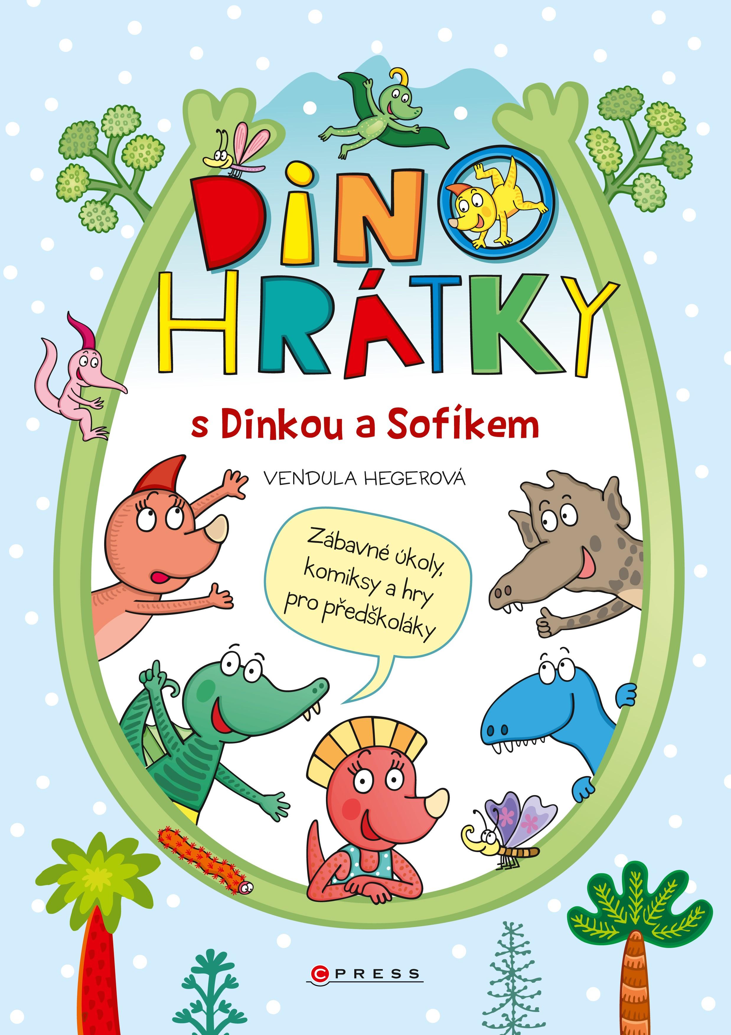 Dinohrátky s Dinkou a Sofíkem   Vendula Hegerová, Vendula Hegerová