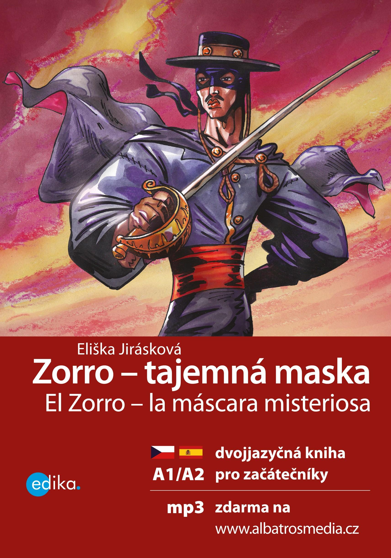 Zorro - tajemná maska | Eliška Jirásková