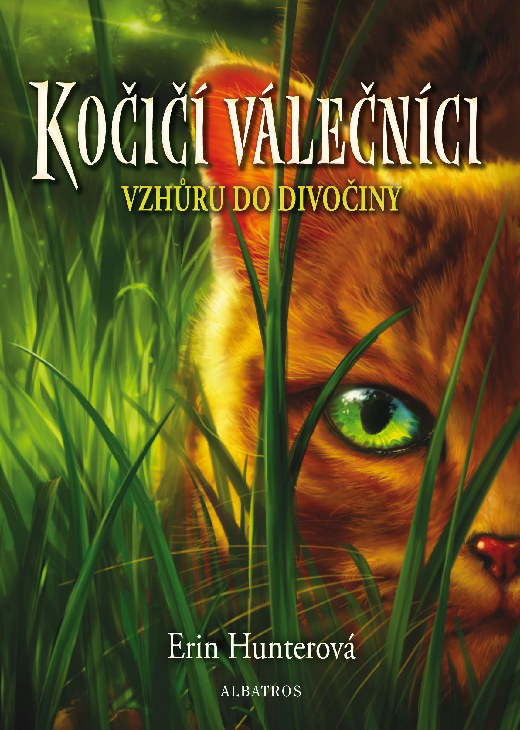 Kočičí válečníci (1) - Vzhůru do divočiny | Erin Hunterová