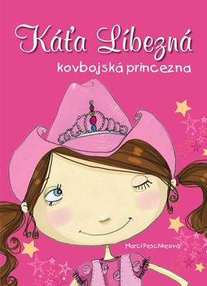 Káťa Líbezná, kovbojská princezna