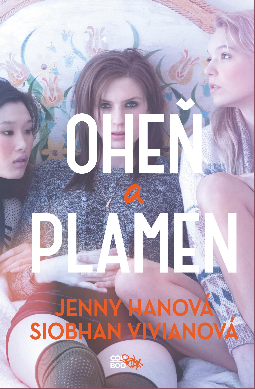 Oheň a plamen   Siobhan Vivianová, Jenny Hanová