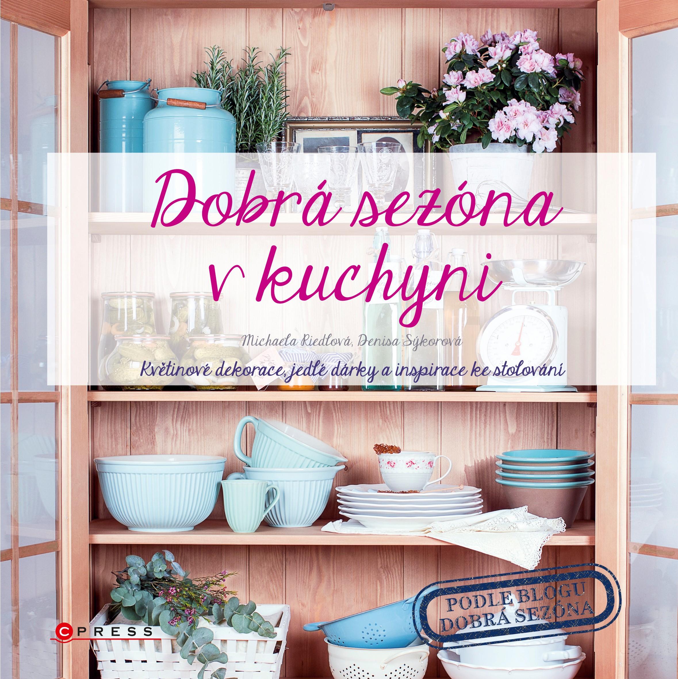 Dobrá sezóna v kuchyni | Denisa Sýkorová, Michaela Riedlová