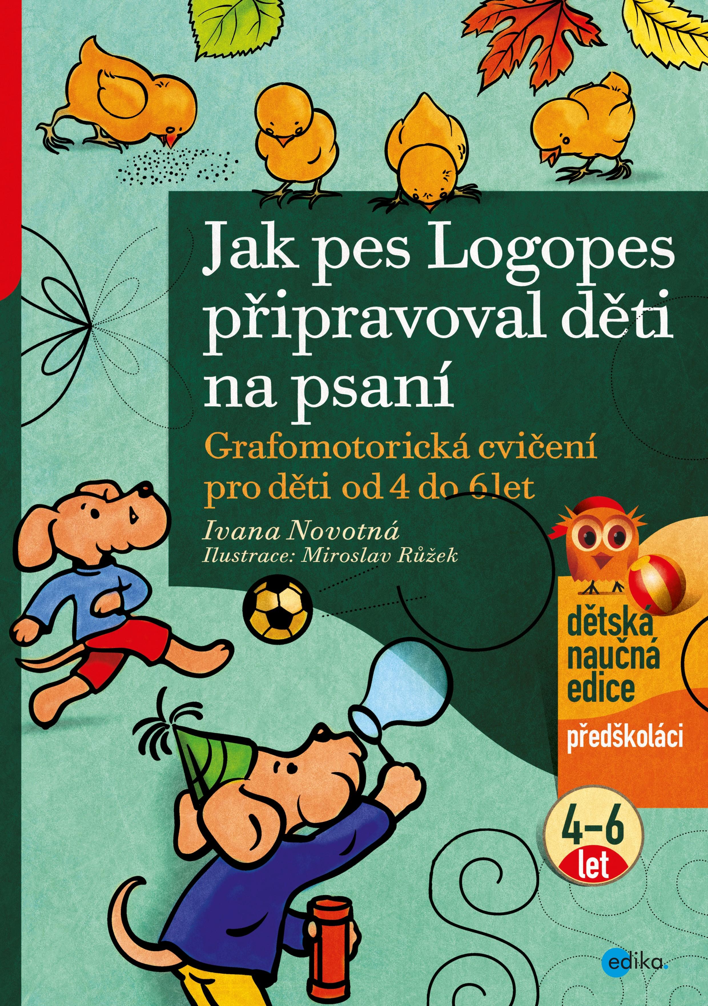 Jak pes Logopes připravoval děti na psaní   Ivana Novotná