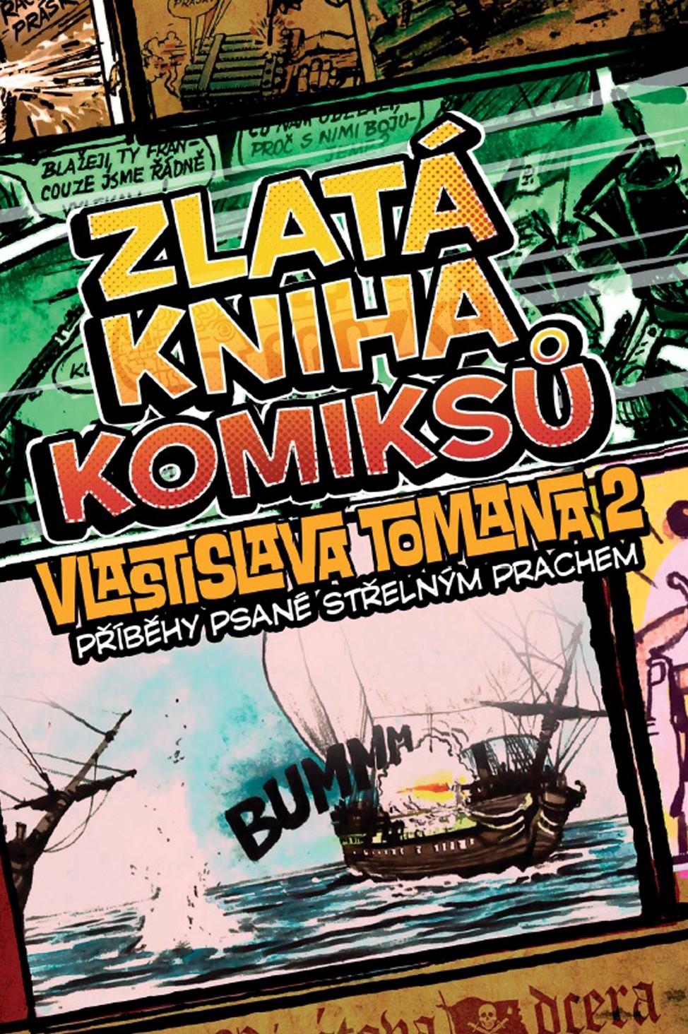 Zlatá kniha komiksů Vlastislava Tomana 2: Příběhy psané střelným prachem