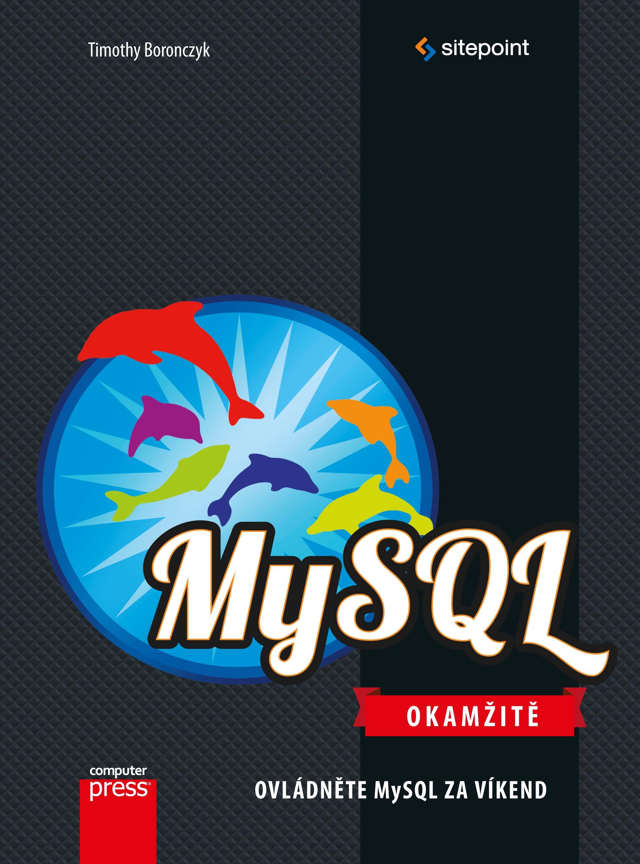 MySQL Okamžitě   Timothy Boronczyk