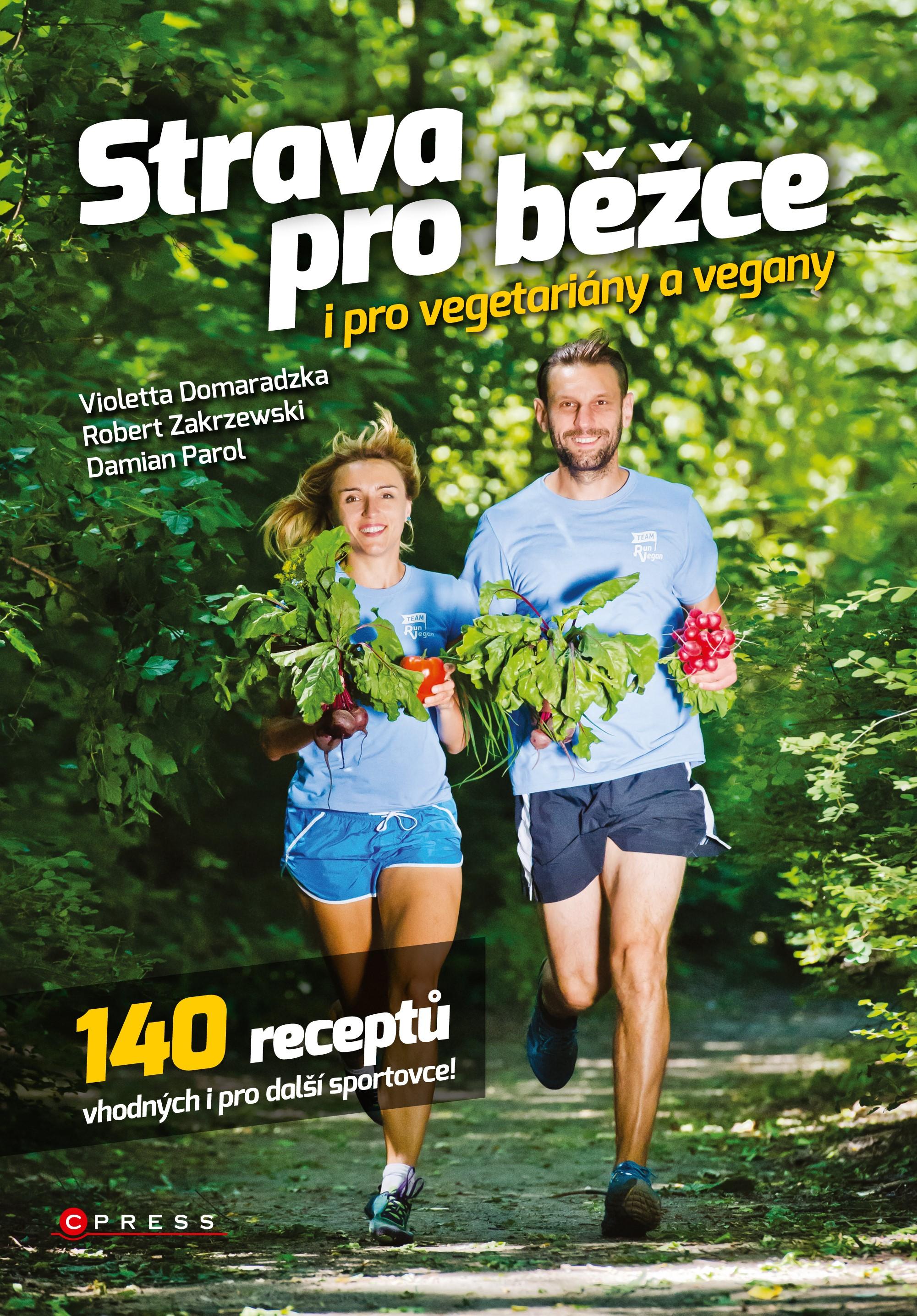 Strava pro běžce - i pro vegetariány a vegany | Damian Parol, Violetta Domaradzka , Robert Zakrzewski